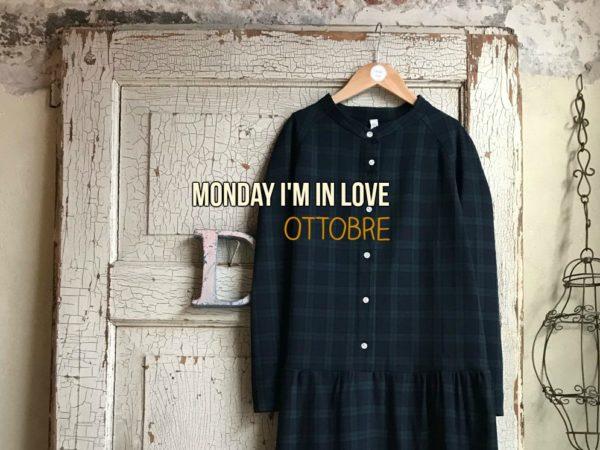Monday I'm in love – Ottobre
